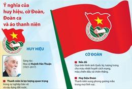 Ý nghĩa của huy hiệu, cờ Đoàn, Đoàn ca và áo thanh niên