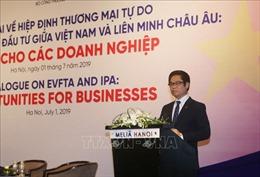 Hiệp định EVFTA: Kỳ vọng về những lợi ích to lớn