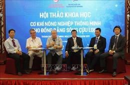 Cơ giới hóa nâng cao năng suất nông nghiệp Đồng bằng sông Cửu Long