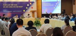Pháp luật Việt Nam cần sẵn sàng cho hội nhập
