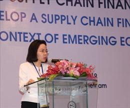 Việt Nam vẫn 'bỏ ngỏ'thị trường tài trợ chuỗi cung ứng
