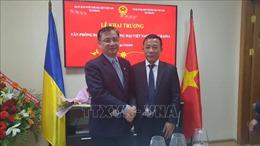 Khai trương Văn phòng đại diện thương mại Việt Nam tại Ukraine