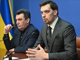 Tổng thống Ukraine bác đơn từ chức của Thủ tướng Honcharuk