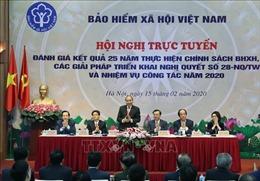 Thủ tướng Nguyễn Xuân Phúc dự Hội nghị đánh giá kết quả 25 năm thực hiện chính sách bảo hiểm xã hội, bảo hiểm y tế