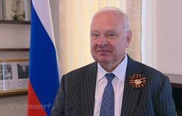 Đại sứ Liên bang Nga tại Việt Nam: Chiến thắng phát xít là thành tựu chung của các dân tộc tiến bộ