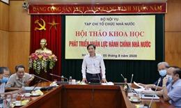 Nâng cao chất lượng và phát triển nguồn nhân lực hành chính nhà nước