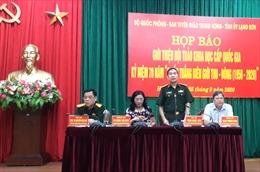 Hội thảo khoa học quốc gia về Chiến thắng Biên giới Thu - Đông sẽ diễn ra tại Lạng Sơn