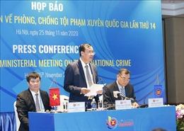 Phát huy tinh thần gắn kết, chủ động thích ứng của ASEAN trong phòng, chống tội phạm xuyên quốc gia