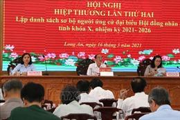 Thông qua danh sách sơ bộ ứng cử viên đại biểu Quốc hội và HĐND tỉnh Long An