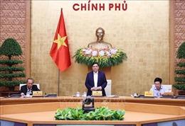 Thủ tướng Phạm Minh Chính: Chính phủ cần bắt tay ngay vào công việc