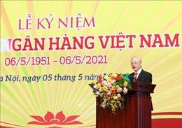Toàn văn phát biểu của Tổng Bí thư tại Lễ kỷ niệm 70 năm thành lập ngành Ngân hàng