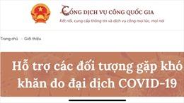 Cổng dịch vụ công Quốc gia hỗ trợ người dân, doanh nghiệp gặp khó do dịch COVID-19