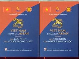 Ra mắt cuốn sách '25 năm Việt Nam tham gia ASEAN qua góc nhìn của người trong cuộc'