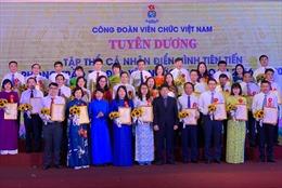Công đoàn Viên chức Việt Nam tôn vinh 98 cá nhân và 25 tập thể điển hình tiên tiến