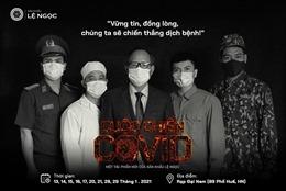 Vở kịch phản ánh về đại dịch COVID-19 ra mắt phục vụ khán giả Thủ đô