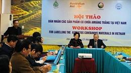 Cấp thiết ghi nhãn các sản phẩm có chứa Amiăng trắng tại Việt Nam