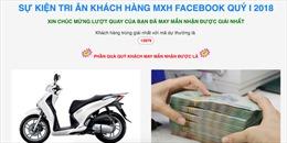 Coi chừng lừa đảo tặng xe SH cho người dùng Facebook
