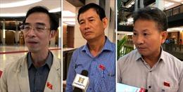 Đại biểu Quốc hội:  Bỏ phiếu tín nhiệm khách quan là trách nhiệm với cử tri