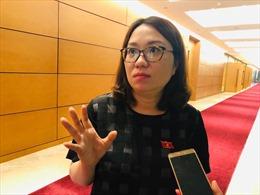 Đại biểu Quốc hội: 'Nhiều khi đối tượng cần trợ giúp trong các vụ xâm hại là bố mẹ chứ không phải trẻ em'