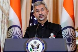 Ngoại trưởng Jaishankar: Ấn Độ giảm tin tưởng Trung Quốc, tăng quan hệ với Mỹ