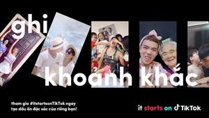 #itstartsonTikTok - tôn vinh những điều tuyệt vời bắt đầu từ TikTok