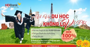 'Vi vu du học - không lo về phí' khi giao dịch tại HDBank
