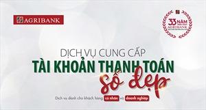 Agribank cung cấp dịch vụ tài khoản thanh toán số đẹp cho khách hàng  cá nhân và doanh nghiệp