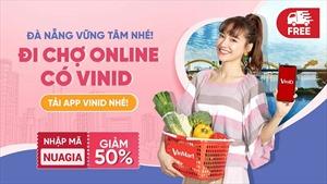 VinID 'bắt tay' VinMart triển khai tính năng Đi chợ online tại Đà Nẵng
