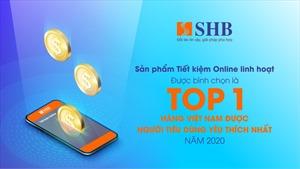 Tiết kiệm Online linh hoạt SHB được vinh danh TOP 1 'Hàng Việt Nam được người tiêu dùng yêu thích nhất'