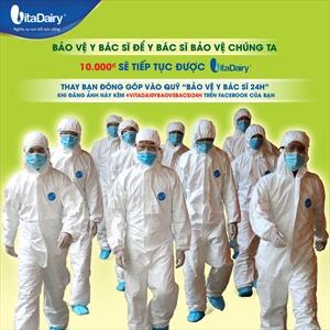 VitaDairy tiếp tục phát động quỹ 'Bảo vệ y bác sĩ 24h'