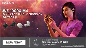 Đỉnh cao tai nghe chống ồn Sony WF-1000XM4 trở lại cùng khuyến mãi hấp dẫn
