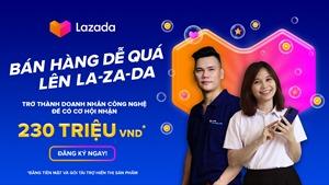 Lazada ra mắt chương trình 'Bán hàng dễ quá – Lên La-Za-Da'