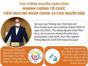 Thủ tướng Nguyễn Xuân Phúc: Nhanh chóng tổ chức tiêm vaccine cho người dân