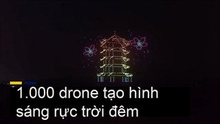 1.000 chiếc drone tạo hình sáng rực trời đêm mừng dỡ phong toả