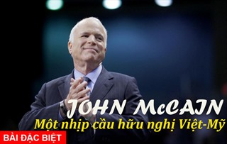 John McCain: Một nhịp cầu hữu nghị Việt - Mỹ