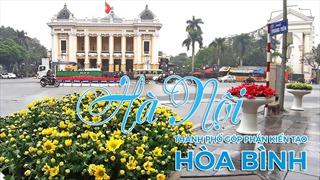 [MegaStory] Hà Nội – thành phố góp phần kiến tạo hòa bình