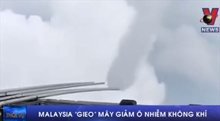 Malaysia 'gieo' mây để giảm ô nhiễm không khí