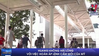 Huawei không hài lòng dù Mỹ hoãn áp lệnh cấm mới