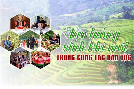 Tạo luồng sinh khí mới trong công tác dân tộc