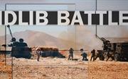 Idlib - trận tử chiến 6 cường quốc 'đã lên đạn'