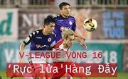 Hà Nội FC - HAGL: Đôi công hấp dẫn, 'rực lửa' Hàng Đẫy