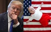 Tổng thống Mỹ muốn xóa bỏ truyền thống 'quốc tịch theo nơi sinh'