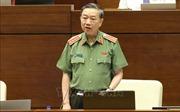 Các đại biểu đánh giá cao trả lời chất vấn của Bộ trưởng Bộ Công an