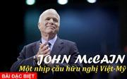 [MegaStory] John McCain: Một nhịp cầu hữu nghị Việt - Mỹ