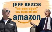 [Megastory]Jeff Bezos - 'gã bán sách' gây dựng đế chế Amazon