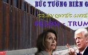 [MegaStory] Bức tường biên giới: Trận quyết chiến Trump - Pelosi