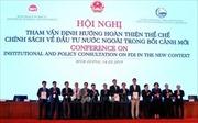 Việt Nam sẽ tiếp tục hoàn thiện các chính sách để thu hút đầu tư nước ngoài