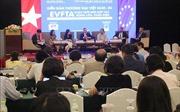 Hiệp định EVFTA: Cơ hội tăng cường quan hệ đối tác thương mại và đầu tư với châu Âu