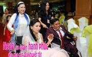 Người se duyên hạnh phúc cho các cặp đôi khuyết tật