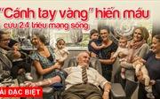 'Cánh tay vàng' hiến máu cứu 2,4 triệu mạng sống